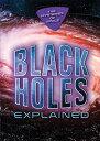 Black Holes Explained BLACK HOLES E...