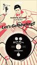 レッツゴーボウリング (KUWATA CUP 公式ソング) (完全生産限定盤 CD+グッズ) [ 桑田佳祐&The Pin Boys ]