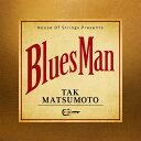 【楽天ブックス限定先着特典】Bluesman (CD+DVD+オリジナルTシャツ&ギターピック) (アクリルキーホルダー) [ Tak Matsumoto ]・・・