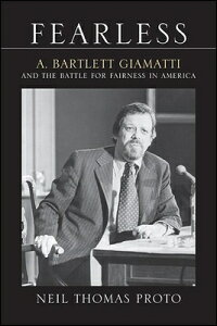 Fearless: A. Bartlett Giamatti and the Battle for Fairness in America FEARLESS (Excelsior Editions) [ Neil Thomas Proto ]