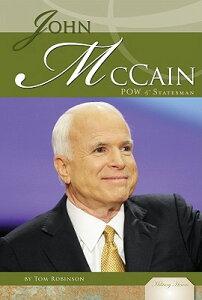 John McCain: POW & Statesman JOHN MCCAIN (Military Heroes) [ Tom Robinson ]