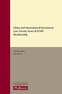 China and International Investment Law: Twenty Years of ICSID Membership CHINA & INTL INVEST...