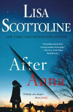 After Anna AFTER ANNA [ Lisa Scottoline ]