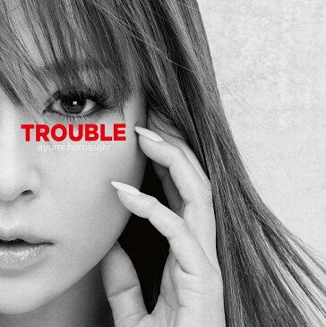 TROUBLE (CD+スマプラ)<ジャケットA> [ 浜崎あゆみ ]