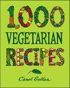 1,000 Vegetarian Recipes 1000 VEGETARIAN RECIPES (1,000 Recipes) [ Carol Gelles ]