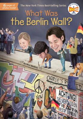 洋書, BOOKS FOR KIDS What Was the Berlin Wall? WHAT WAS THE BERLIN WALL What Was? Nico Medina