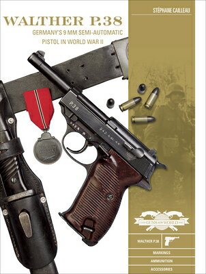 Walther P.38: Germany's 9 MM Semiautomatic Pistol in World War II画像