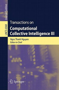 Transactions on Computational Collective Intelligence III TRANSACTIONS ON COMPUTATIONAL (Lecture Notes in Computer Science: Journal Subline) [ Ngoc Thanh Nguyen ]