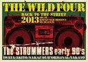 【送料無料】【新作ポイント2倍】BACK TO THE STREET 2013 [ THE WILD FOUR(THE STRUMMERS earl...