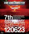 THE IDOLM@STER 7th ANNIVERSARY 765PRO ALLSTARS みんなといっしょに!120623【Blu-ray】