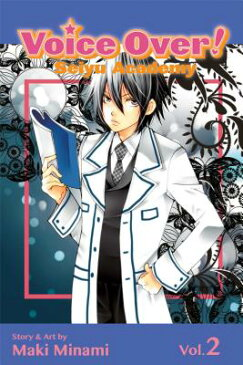 Voice Over!: Seiyu Academy, Volume 2 VOICE OVER SEIYU ACADEMY V02 (Voice Over!: Seiyu Academy) [ Maki Minami ]