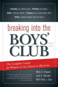 Breaking Into the Boys' Club: The Complete Guide for Women to Get Ahead in Business BREAKING INTO THE BOYS CLUB 2/ [ Molly D. Shepard ]