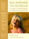 【送料無料】Real Happiness the Workbook: Creating Your Personal Roadmap to a Joyful and Empowered Life [ Paul Ferrini ]