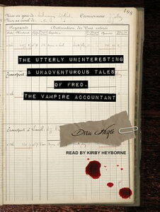 The Utterly Uninteresting and Unadventurous Tales of Fred, the Vampire Accountant UTTERLY UNINTERESTING & UNAD M (Fred, the Vampire Accountant) [ Drew Hayes ]