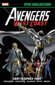 Avengers West Coast Epic Collection: Lost in Space-Time AVENGERS WEST COAST EPIC COLL [ Steve Englehart ]