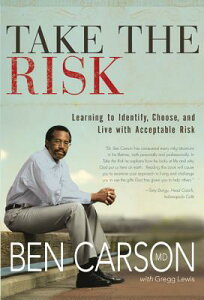 Take the Risk: Learning to Identify, Choose, and Live with Acceptable Risk TAKE THE RISK [ Ben Carson ]