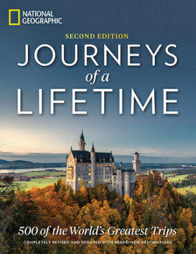 Journeys of a Lifetime, Second Edition: 500 of the World's Greatest Trips JOURNEYS OF A LIFETIME 2ND /E [ National Geographic ]