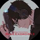 【送料無料】青の祓魔師 オリジナル・サウンドトラック 2