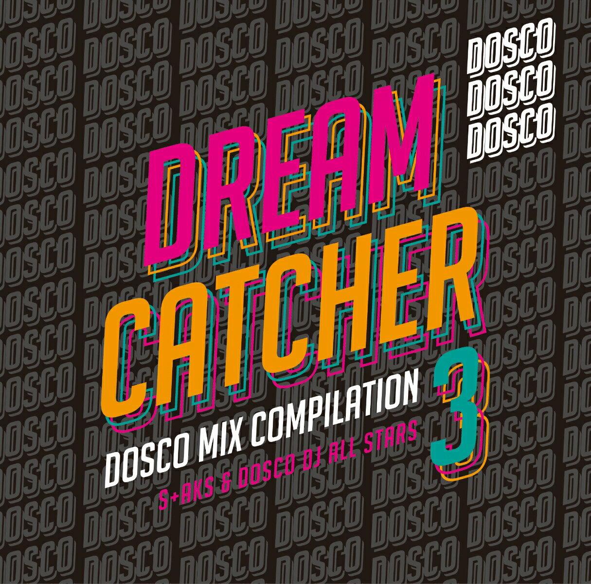 【楽天ブックス限定先着特典】DREAM CATCHER 3 〜ドリカムディスコ MIX COMPILATAION〜(「DREAM CATCHER 3」缶バッジ)画像