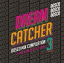 【楽天ブックス限定先着特典】DREAM CATCHER 3 〜ドリカムディスコ MIX COMPILATAION〜 (「DREAM CATCHER 3」缶バッジ) [ S+AKS&ドスコDJ ALL STARS ]・・・