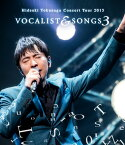 Concert Tour 2015 VOCALIST & SONGS 3【Blu-ray】 [ 徳永英明 ]