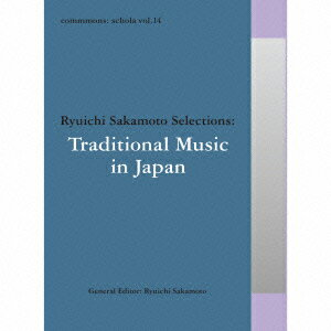 commmons: schola vol.14 Ryuichi Sakamoto Selections:Traditional Music in Japan画像