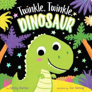 Twinkle, Twinkle, Dinosaur TWINKLE TWINKLE DINOSAUR-BOARD (Twinkle, Twinkle) [ Jeffrey Burton ]