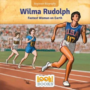 Wilma Rudolph: Fastest Woman on Earth WILMA RUDOLPH (Beginner Biography (Look! Books (Tm))) [ Jeri Cipriano ]
