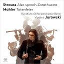 【輸入盤】R.シュトラウス:ツァラトゥストラはかく語りき、マーラー:葬礼、交響的前奏曲ヴラディーミル・ユロフスキー&ベルリン放送交響楽団 [ シュトラウス、リヒャルト(1864-1949) ]