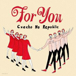 【楽天ブックスならいつでも送料無料】For You (CD+DVD) [ Czecho No Republic ]