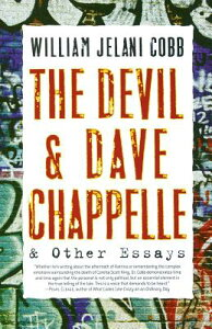 The Devil and Dave Chappelle: And Other Essays DEVIL & DAVE CHAPPELLE [ William Jelani Cobb ]