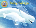 Baby Beluga BABY BELUGA-BOARD (Raffi Songs to Read (Board Books)) [ Raffi ]