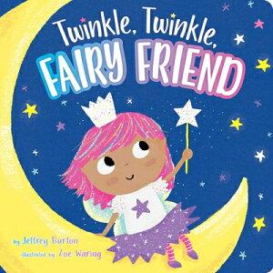 Twinkle, Twinkle, Fairy Friend TWINKLE TWINKLE FAIRY FR-BOARD (Twinkle, Twinkle) [ Jeffrey Burton ]