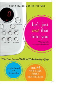 He's Just Not That Into You: The No-Excuses Truth to Understanding Guys HES JUST NOT THAT INTO YO- [ Greg Behrendt ]