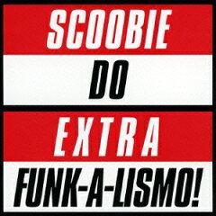 【楽天ブックスならいつでも送料無料】Extra Funk-a-lismo! -Covers & Rarities- [ Scoobie Do ]