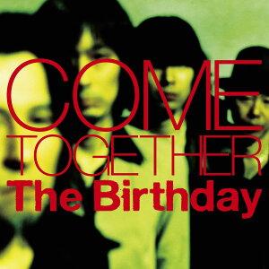 【楽天ブックスならいつでも送料無料】COME TOGETHER (初回限定盤 CD+DVD) [ The Birthday ]