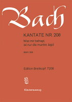 【輸入楽譜】バッハ, Johann Sebastian: カンタータ 第208番 狩のカンタータ「わが楽しみは、元気な狩のみ」