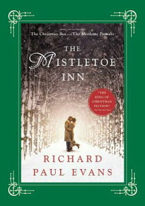 The Mistletoe Inn MISTLETOE INN (Mistletoe Collection) [ Richard Paul Evans ]
