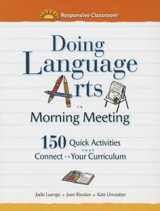 Doing Language Arts in Morning Meeting: 150 Quick Activities That Connect to Your Curriculum DOING LANGUAGE ARTS IN MORNING [ Jodie Luongo ]