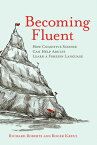 Becoming Fluent: How Cognitive Science Can Help Adults Learn a Foreign Language BECOMING FLUENT (Mit Press) [ Richard Roberts ]