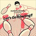 【先着特典】レッツゴーボウリング (KUWATA CUP 公式ソング) (アナログ盤) (新春ストライクステッカー付き) [ 桑田佳祐&The Pin Boys ]
