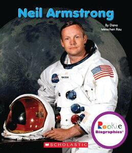 Neil Armstrong ROOKIE BIOG NEIL ARMSTRONG (Rookie Biographies (Paperback)) [ Dana Meachen Rau ]