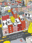 Hello, NY: An Illustrated Love Letter to the Five Boroughs HELLO NY [ Julia Rothman ]