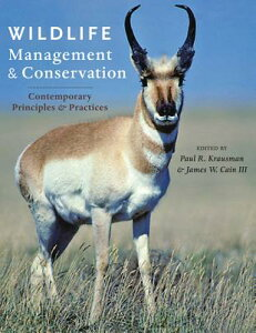 Wildlife Management and Conservation: Contemporary Principles and Practices WILDLIFE MGMT & CONSERVATION (Wildlife Management and Conservation) [ Paul R. Krausman ]