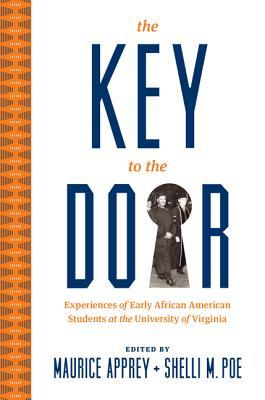 洋書, SOCIAL SCIENCE The Key to the Door: Experiences of Early African American Students at the University of Virginia KEY TO THE DOOR Maurice Apprey