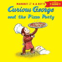 CURIOUS GEORGE AND THE PIZZA PARTY(P) [ H.A.MARGRET REY ]
