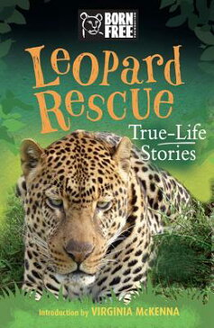 Leopard Rescue: True-Life Stories LEOPARD RESCUE (Born Free) [ Sara Starbuck ]