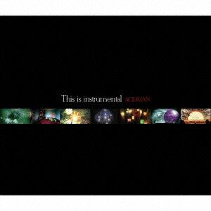 THIS IS INSTRUMENTAL(初回限定CD+DVD) [ ACIDMAN ]
