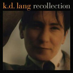 【送料無料】【輸入盤】 Recollection [ K.D. Lang ]