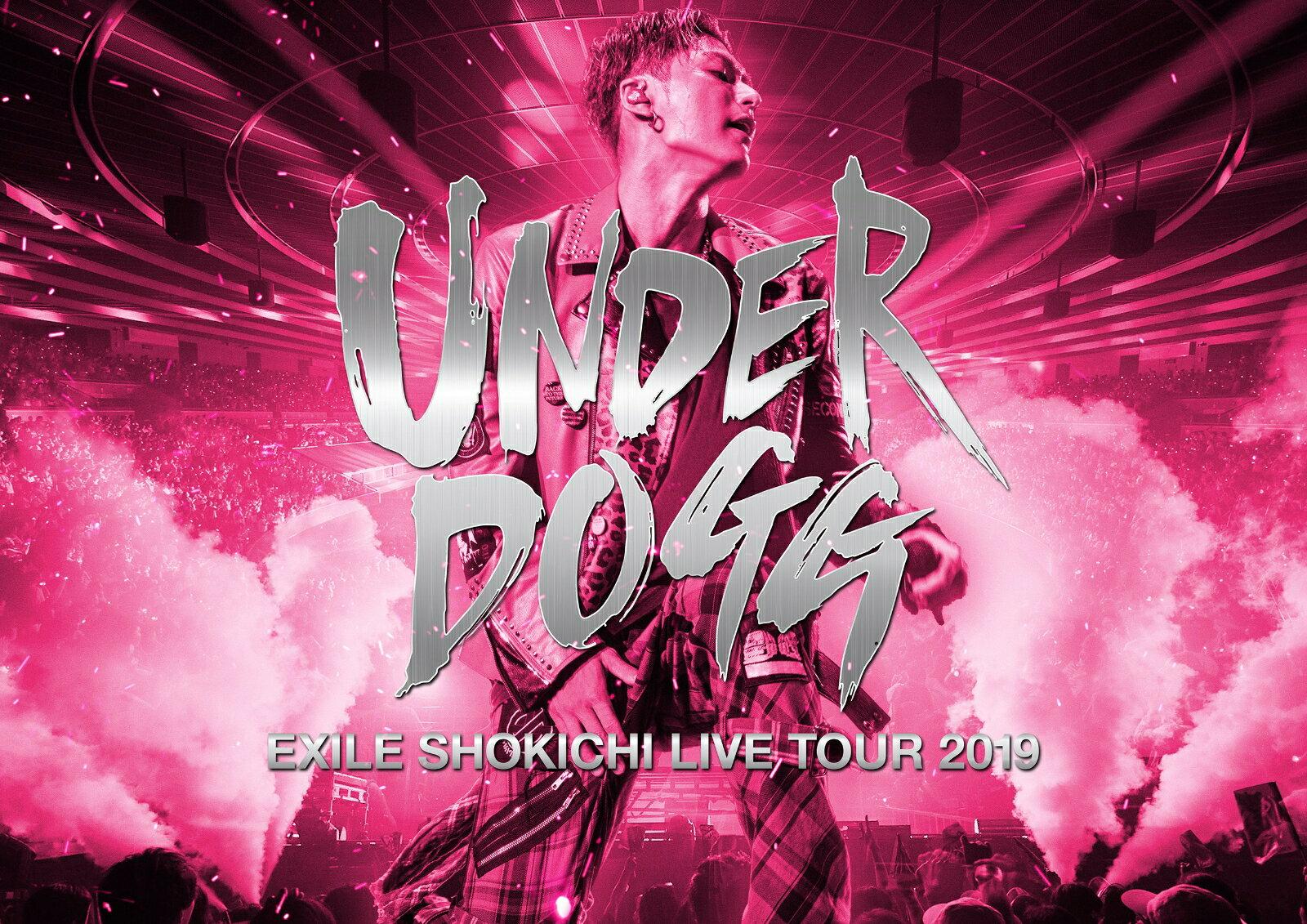 EXILE SHOKICHI LIVE TOUR 2019 UNDERDOGG(初回生産限定盤)【Blu-ray】